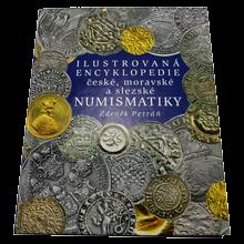 Ilustrovaná encyklopedie české, moravské a slezské numismatiky 3. vydání